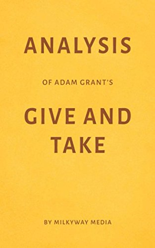 Analysis of Adam Grant's Give and Take by Milkyway Media