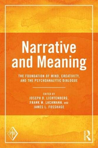 Narrative and Meaning: The Foundation of Mind, Creativity, and the Psychoanalytic Dialogue (Psychoanalytic Inquiry Book Series)