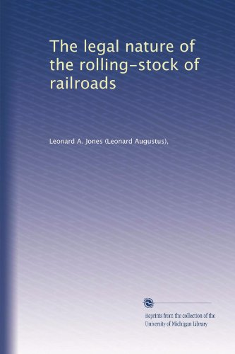 - The legal nature of the rolling-stock of railroads