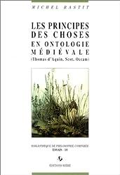 Les principes des choses en ontologie médiévale (Thomas d'Aquin, Scot, Occam)