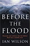 """Before the Flood Dramatic new evidence that the biblical flood was a real-life event"" av Ian Wilson"