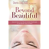 Beyond Beautiful: Using the Power of Your Mind and Aesthetic Breakthroughs to Look...