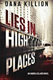 Lies in High Places (Andrea Kellner Mystery)