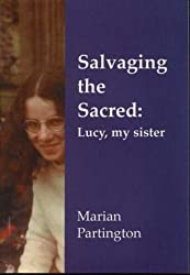 Salvaging the Sacred: Lucy, My Sister