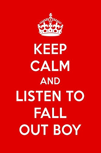 Keep Calm And Listen To Fall Out Boy: Fall Out Boy Designer Notebook pdf epub