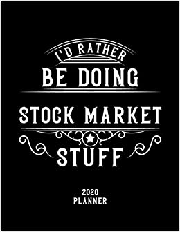 Stock Market Christmas Gifts 2020 I'd Rather Be Doing Stock Market Stuff 2020 Planner: Stock Market