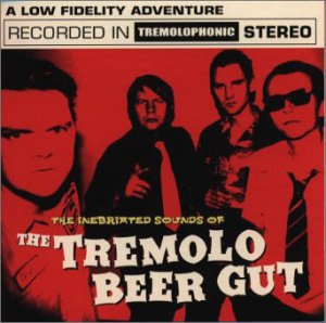 The Inebriated Sounds Of The Tremolo Beer Gut