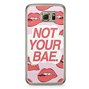 Samsung Galaxy S6 Transparent Edge Phone Case Not Your Bae Phone Case Lips Phone Cae Teen Phone Case Png