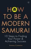 How to be a Modern Samurai: 10 Steps To Finding