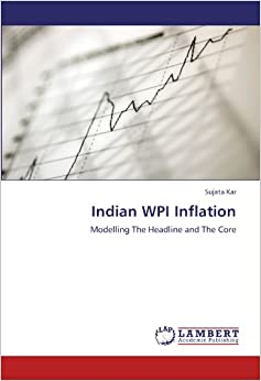 Book Indian WPI Inflation: Modelling The Headline and The Core