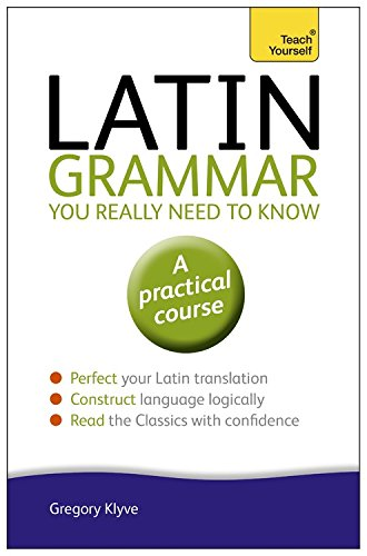 Latin Grammar You Really Need to Know (Teach Yourself)