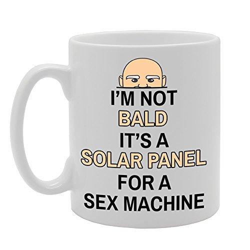 MG524 I'M NOT BALD , IT'S A SOLAR PANEL FOR A SEX MACHINE. Novelty Gift Printed Tea Coffee Ceramic Mug by Simplyeo