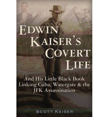 His Little Black Book Linking Cuba, Watergate & the JFK Assassination Edwin Kaiser