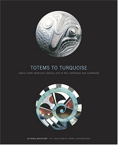 Totems to Turquoise: Native North American Jewelry Arts of the Northwest and Southwest ebook