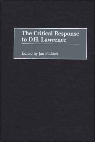 The Critical Response to D.H. Lawrence: (Critical Responses in Arts and Letters)