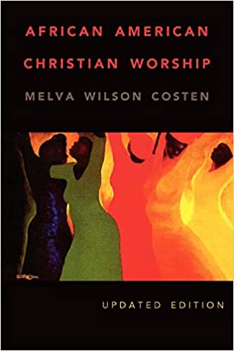 African American Christian Worship: 2nd Edition: Melva Wilson Costen