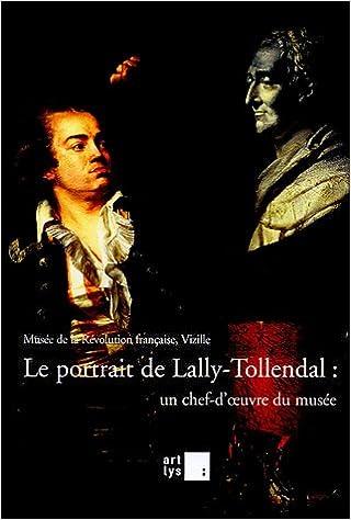 Livre Le portrait de Lally-Tollendal : un chef-d'oeuvre du musée : 5 mars-3 mai 2005 epub pdf