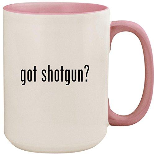 (got shotgun? - 15oz Ceramic Colored Inside and Handle Coffee Mug Cup, Pink)