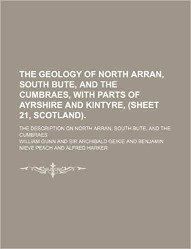 Book The geology of North Arran, South Bute, and the Cumbraes, with parts of Ayrshire and Kintyre, (Sheet 21, Scotland).; The description on North Arran, South Bute, and the Cumbraes