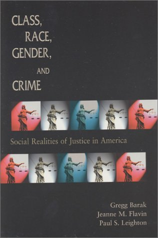 Class, Race, Gender, and Crime: Social Realities of Justice in America