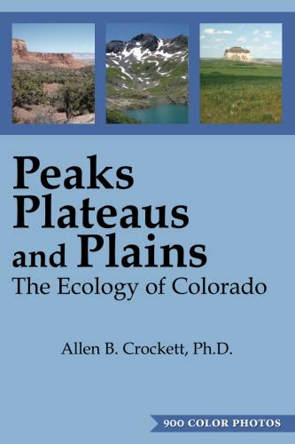 Peaks Plateaus and Plains: The Ecology of Colorado