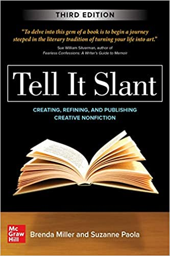 Tell It Slant, Third Edition: Brenda Miller, Suzanne Paola