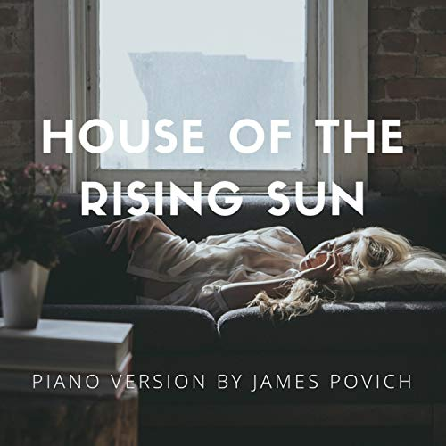 House of the Rising Sun (Piano Version) (House Of The Rising Sun Blues Version)