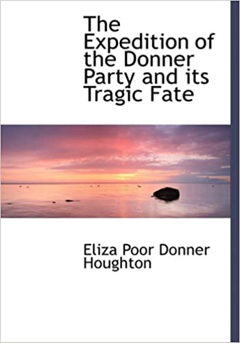 Book The Expedition of the Donner Party and its Tragic Fate