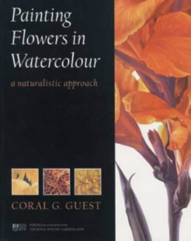 Painting Flowers in Watercolour: A Naturalistic Approach (Art Practical) pdf