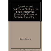 Questions and Politeness: Strategies in Social Interaction