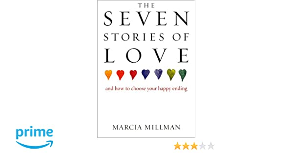 The Seven Stories of Love: And How to Choose Your Happy Ending ...