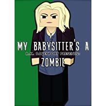 My Babysitter's a Zombie [An Unofficial Minecraft Book] (Herobrine's Library of Horror Book 1)