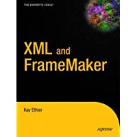 Xml and FrameMaker (Expert's Voice Books for Professionals by Professionals)