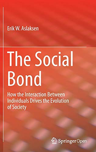 The Social Bond: How the interaction between individuals drives the evolution of society