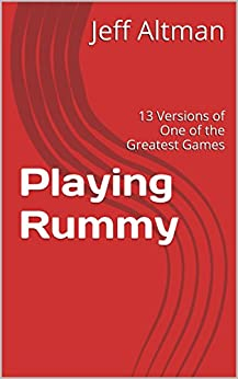 Playing Rummy: 13 Versions of One of the Greatest Games by [Altman, Jeff]