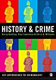 History and Crime (Key Approaches to Criminology) 1st Edition