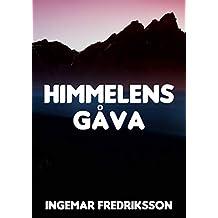 Himmelens gåva (Swedish Edition)