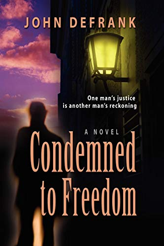 Book: Condemned to Freedom by John DeFrank