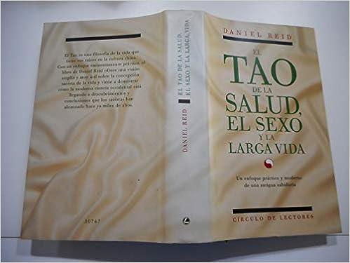 El tao de la salud, el sexo y la larga vida : un enfoque ...