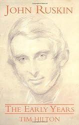 John Ruskin: The Early Years