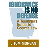Ignorance is No Defense: A Teenager's Guide to Georgia Law