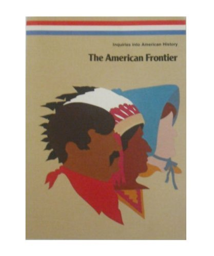 American Frontier (Inquiries into American history)