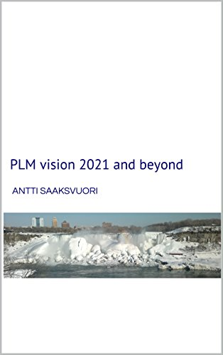 PLM vision 2021 and beyond (Engineering Plm Product)