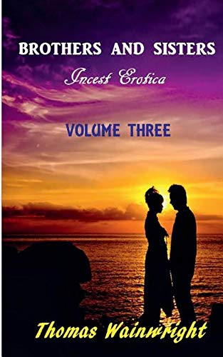 Brothers and Sisters Volume Three: Incest Erotica pdf