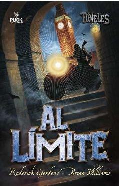 Al limite (Tuneles 4) (Tuneles/Tunnels) (Spanish Edition)