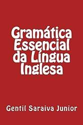 Gramática Essencial da Língua Inglesa (Portuguese Edition)