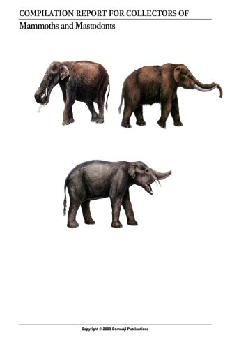 Compilation report For Collectors Of Mammoths and Mastodons