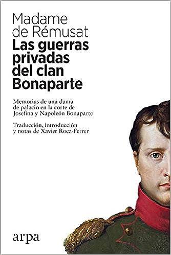 Las guerras privadas del clan Bonaparte: Memorias de una dama de ...