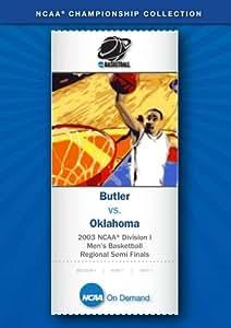 2003 NCAA(r) Division I  Men's Basketball Regional Semi Finals - Butler vs. Oklahoma