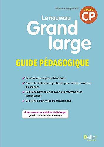Le nouveau Grand Large CP cycle 2 : Guide pédagogique